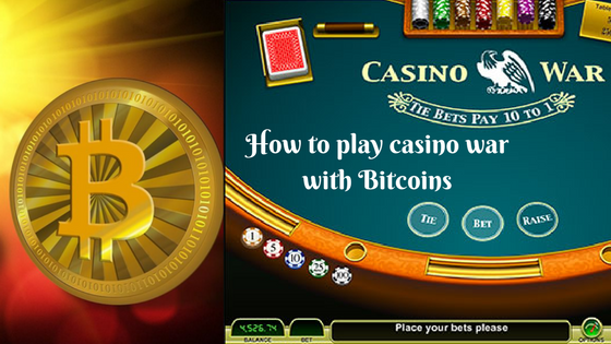 How to play casino war with Bitcoins